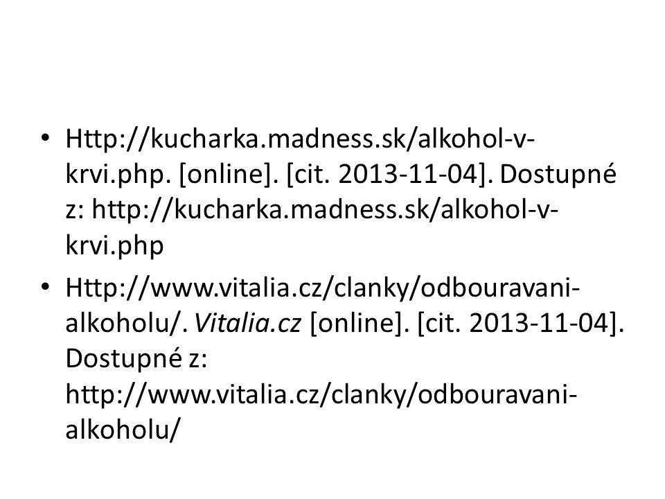 Http://kucharka. madness. sk/alkohol-v-krvi. php. [online]. [cit